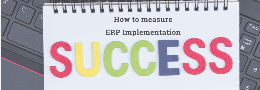 How to Measure ERP Implementation Success?